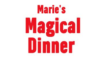 Maries Magical Dinner